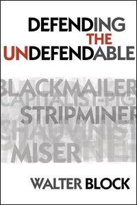Walter Block – Defending the Undefendable