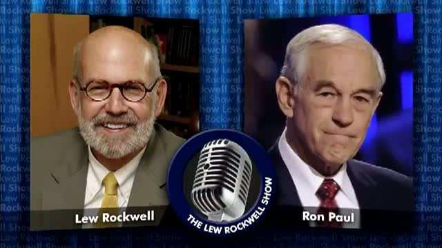 MUST LISTEN: Lew Rockwell On The Ron Paul Channel