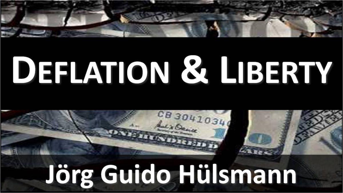 Deflation and Liberty (3/8) (by Guido Hulsmann)