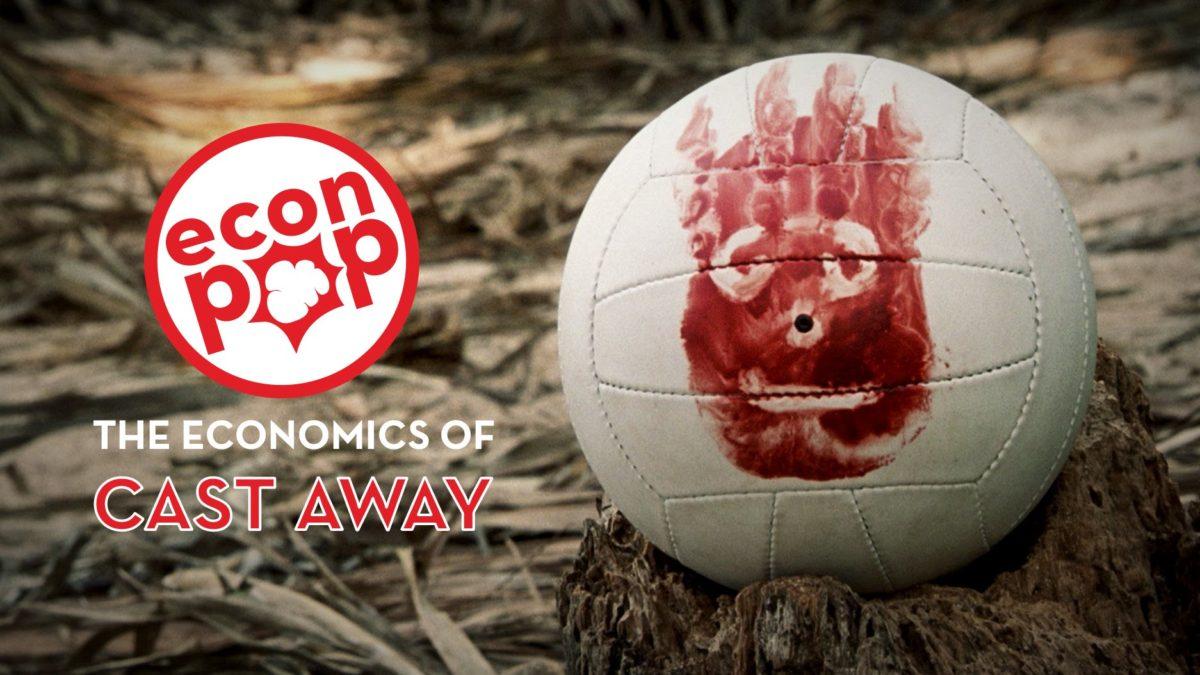 EconPop – The Economics of Cast Away