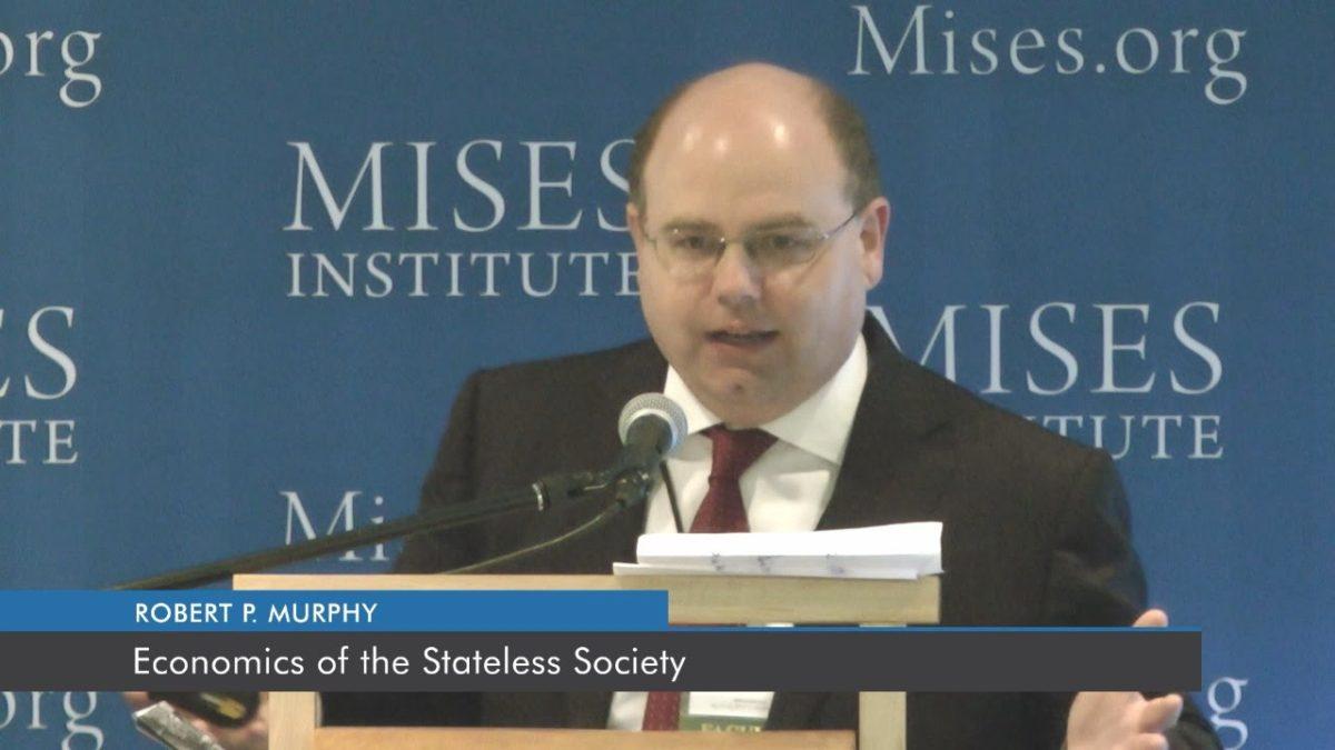 Economics of the Stateless Society | Robert P. Murphy(VIDEO)