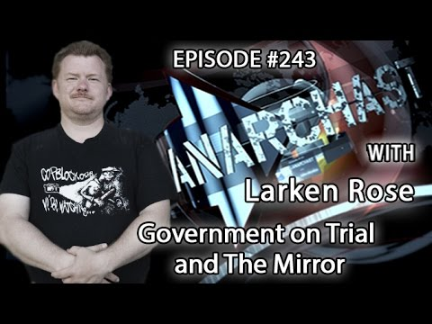 Larken Rose: Government on Trial and The Mirror