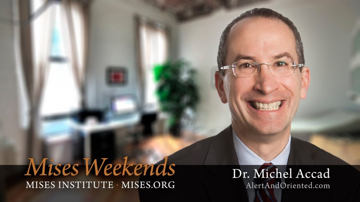 Dr. Michel Accad: Can Austrian Economics Save Medicine?