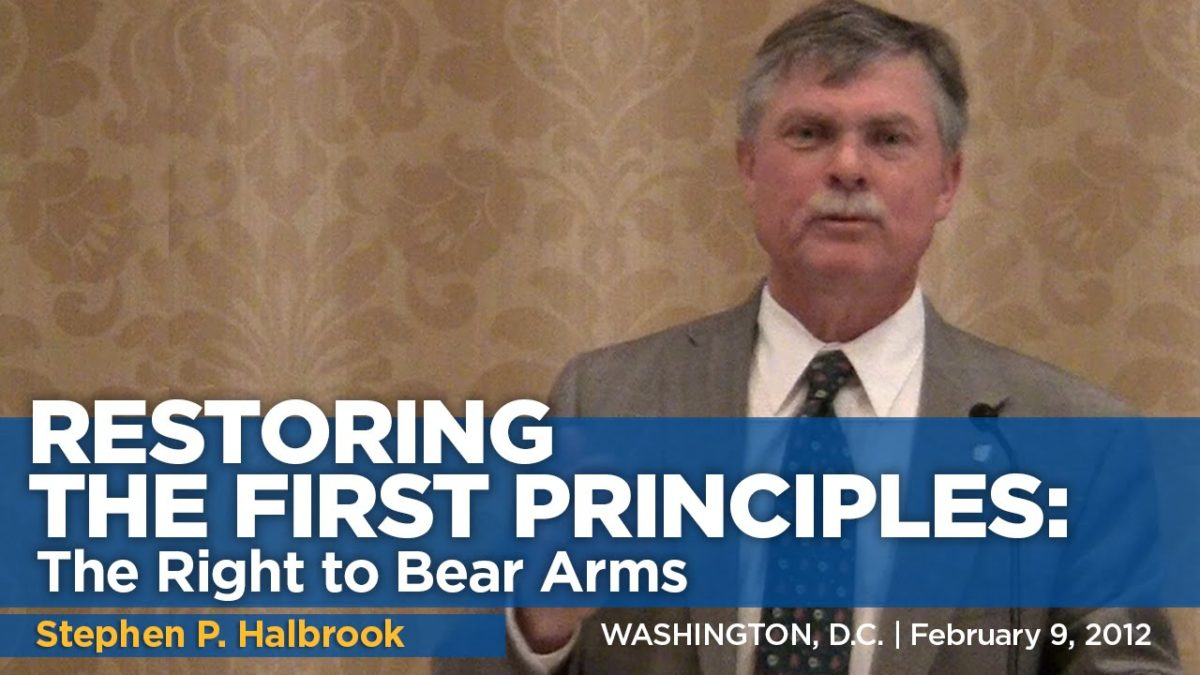 Restoring First Principles: The Right to Bear Arms