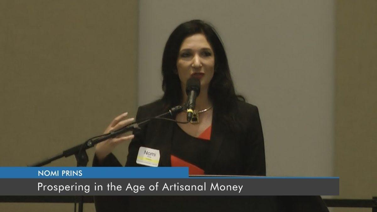 Prospering in the Age of Artisanal Money | Nomi Prins